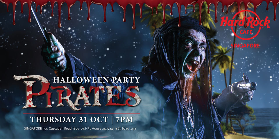 """Hard Rock Cafe Singapore presents PIRATES, The Ultimate Halloween Party """"PIRATES"""" Thursday 31 October 2019 7PM till late. 6"""
