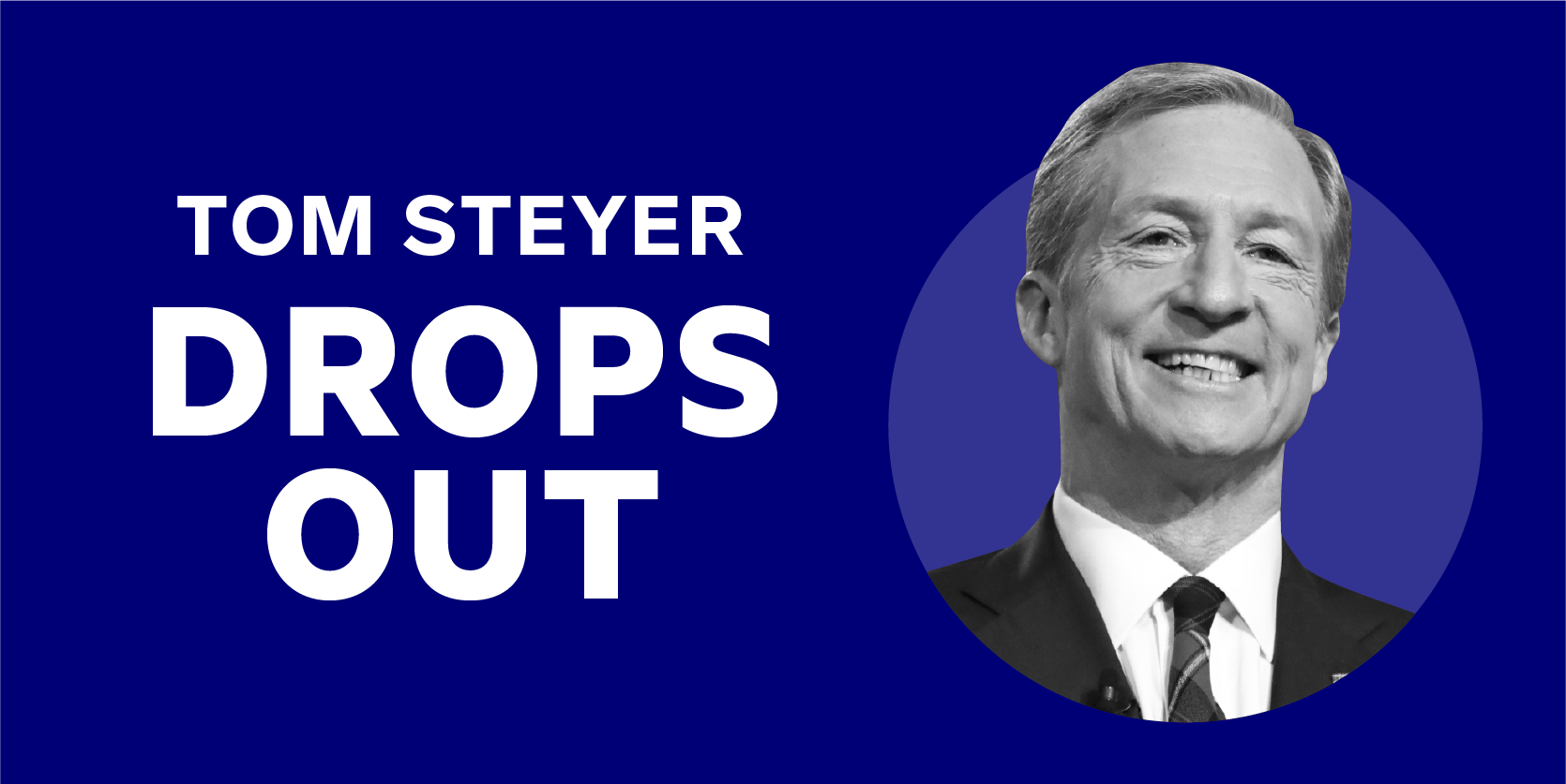 Tom Steyer drops out of the 2020 presidential race