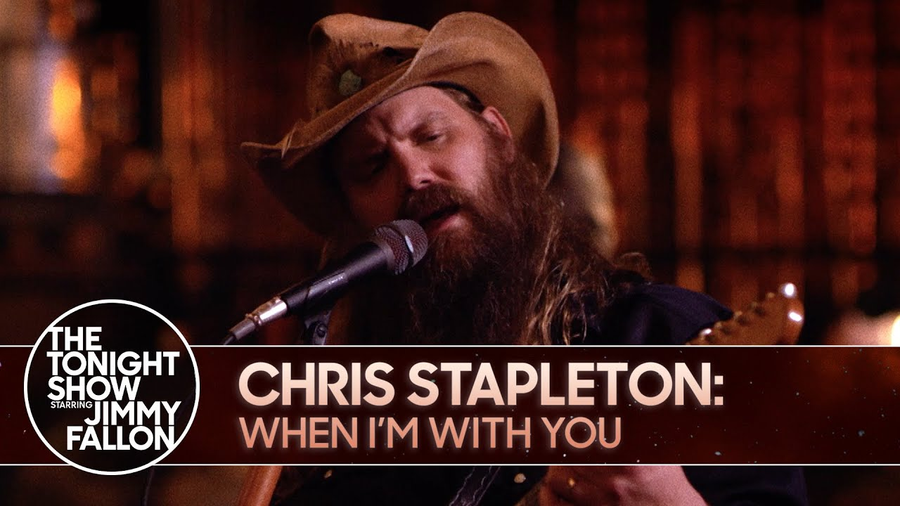Chris Stapleton: When I'm With You