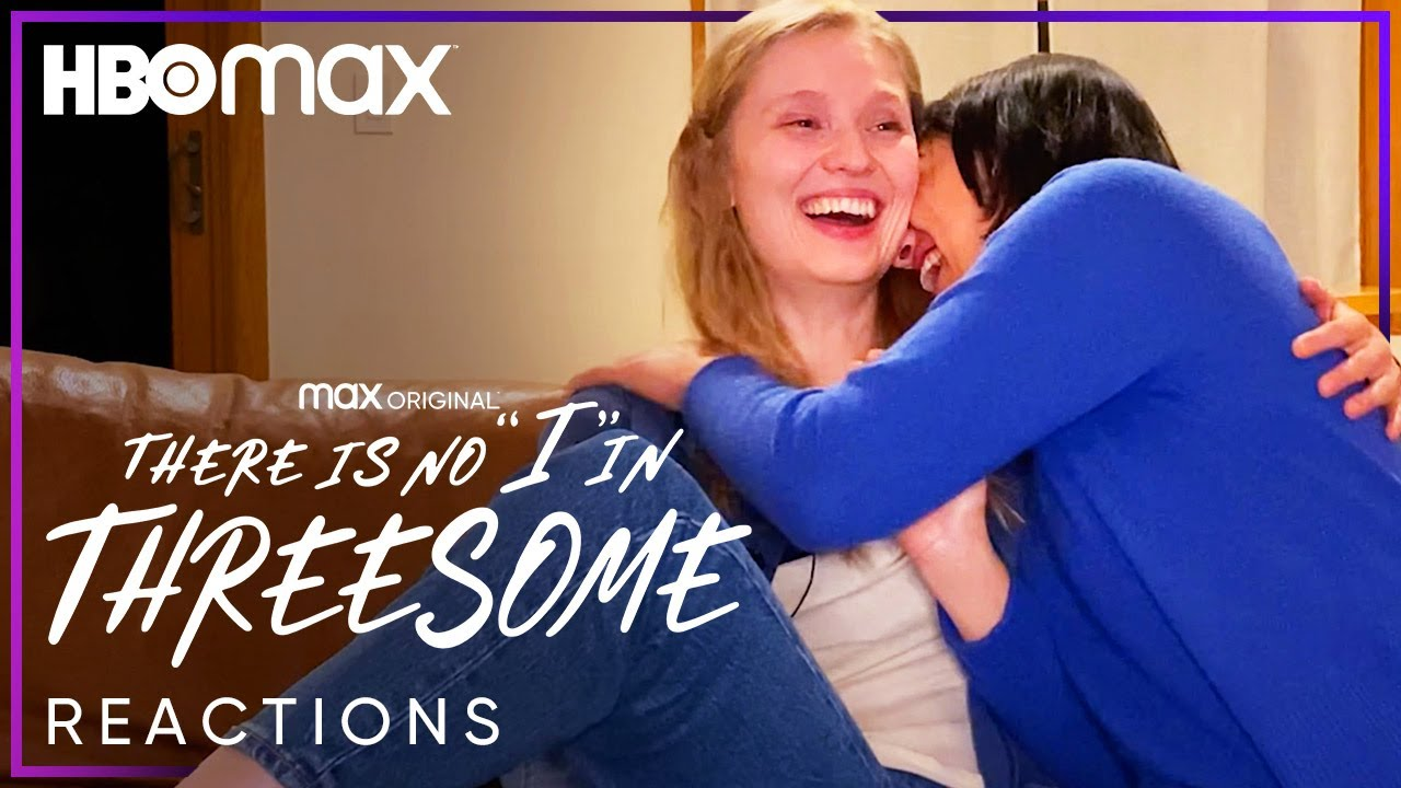 """Real Viewers React to There Is No """"I"""" In Threesome   HBO Max"""