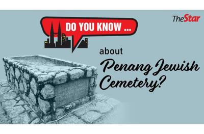 Do you know ... about Penang Jewish Cemetery?